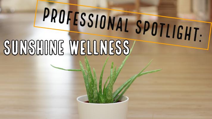 Professional Spotlight: Sunshine Wellness