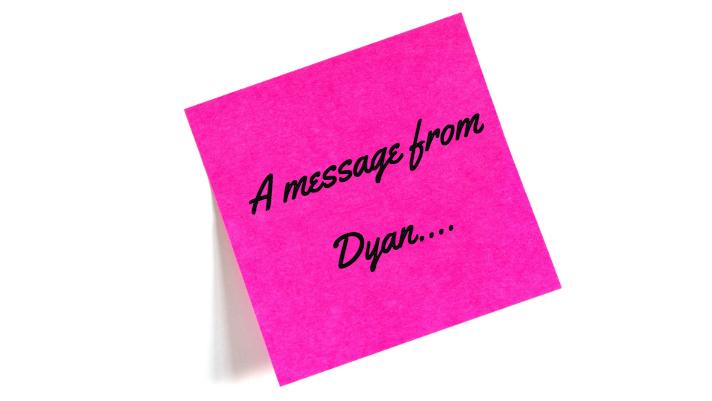 A Message from Dyan